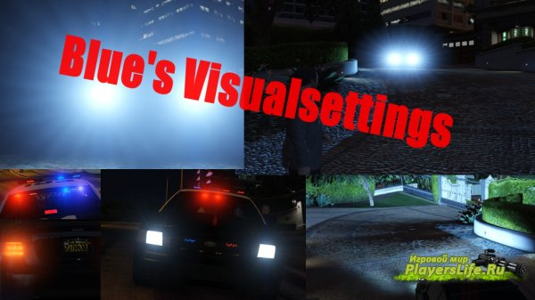 Blue's Visualsettings Mod для GTA 5